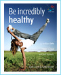 Be Incredibly Healthy